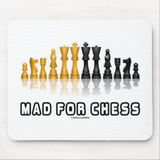 Mad For Chess (Reflective Chess Set) Mouse Pad