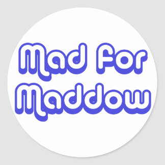 Mad for Maddow Classic Round Sticker