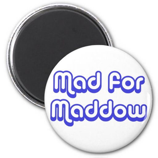 Mad for Maddow Magnets