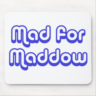 Mad for Maddow Mouse Pad