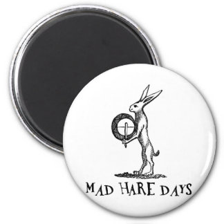 Mad Hare Days Magnet