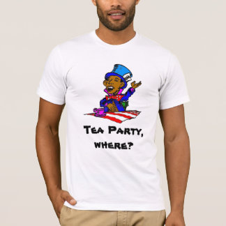 Mad Hatter, Tea Party,where? T-Shirt