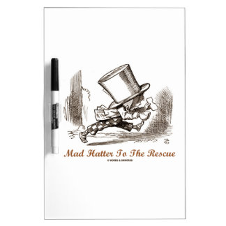 Mad Hatter To The Rescue Wonderland Sentiment Dry Erase Board