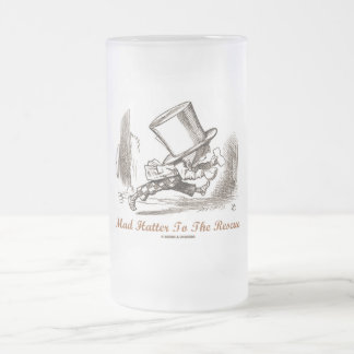 Mad Hatter To The Rescue Wonderland Sentiment Frosted Glass Beer Mug