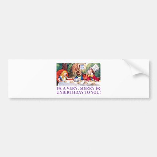 MAD HATTER WISHES ALICE A VERY MERRY UNBIRTHDAY! CAR BUMPER STICKER