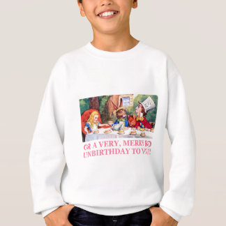 MAD HATTER WISHES ALICE A VERY MERRY UNBIRTHDAY! SWEATSHIRT