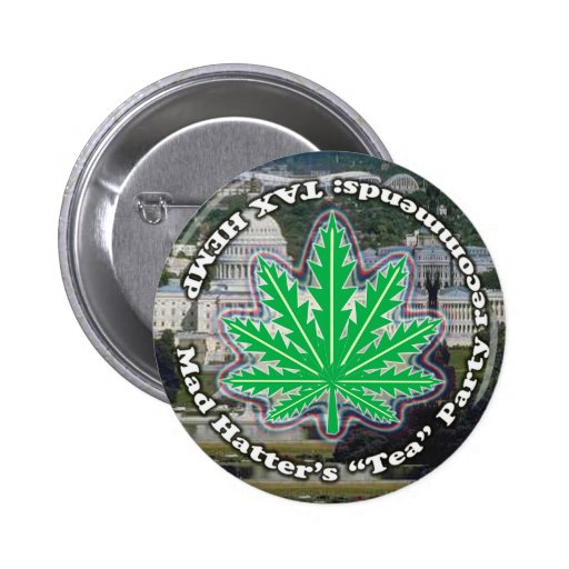 """Mad Hatter's """"Tea Party Recommends: TAX HEMP 2 Inch Round Button"""