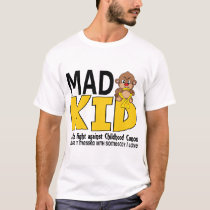 Mad Kid Childhood Cancer T-Shirt