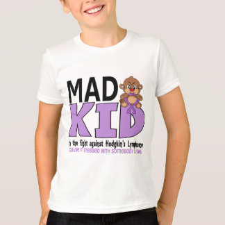 Mad Kid Hodgkins Lymphoma T-Shirt