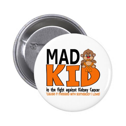 Mad Kid Kidney Cancer Pinback Buttons