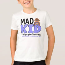 Mad Kid Thyroid Disease T-Shirt
