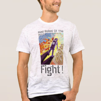 Mad Robot of The Fight!  Tee Shirt