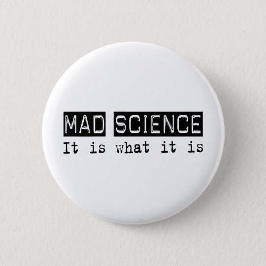 Mad Science It Is Pinback Button