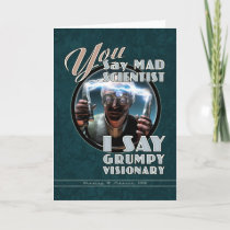 Mad Scientist / Grumpy Visionary Greeting Card