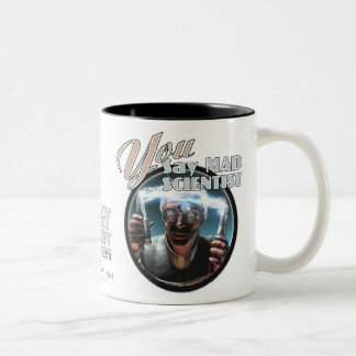 Mad Scientist / Grumpy Visionary Mug
