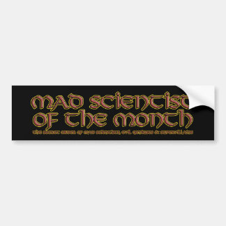Mad Scientist of the Month Bumper Stickers