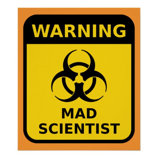 https://rlv.zcache.com/mad_scientist_warning_sign-r1dc7092548f042569e5939f4213bad2d_wepny_8byvr_540.jpg