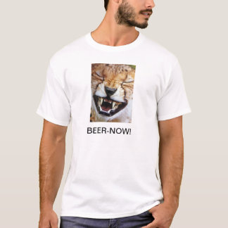 """MAD TIGER SAYS """"BEER NOW"""" T-SHIRT"""