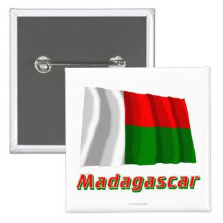 Madagascar Waving Flag with Name Pinback Button
