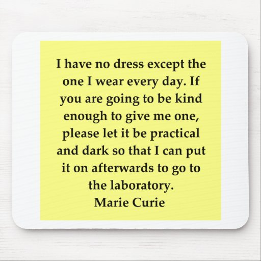 Madam Curie quote Mouse Pads