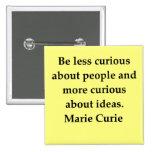 Madam Curie quote Pinback Button