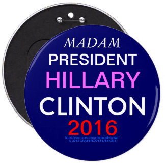 MADAM PRESIDENT HILLARY CLINTON 2016 PINBACK BUTTON