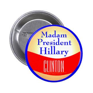 Madam President Hillary Clinton Dawn of New Day 2 Inch Round Button