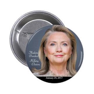 Madam President Hillary Clinton January 20, 2017 Pinback Button