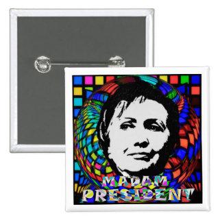 Madam President: Hillary Rodham Clinton Pinback Button