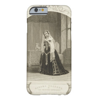Madame Celeste as the Princess Katherine, Act V Sc Barely There iPhone 6 Case