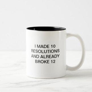 MADE 10 RESOLUTIONS..BROKE 12 Two-Tone COFFEE MUG