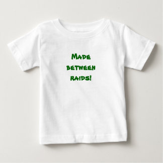 Made between raids! baby T-Shirt
