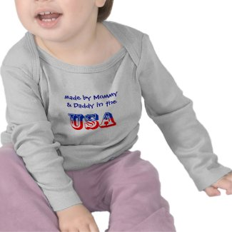 Made by Mommy & Daddy in the USA shirt