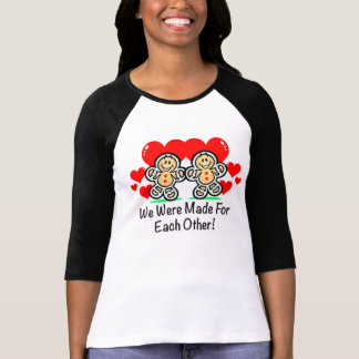 """Made For Each Other"" Ladies Shirt"