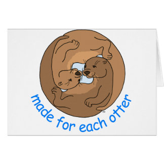 Made For Each Otter Greeting Card