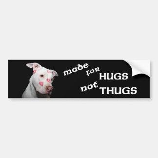 Made for Hugs Not Thugs, Pitbulls Car Bumper Sticker