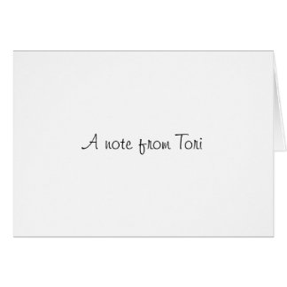 Made from the heart for Tori... Stationery Note Card
