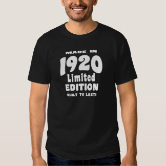 Made in 1920, Limited Edition, Built To Last! T Shirt