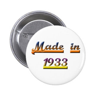 MADE IN 1933 PINBACK BUTTON