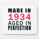 Made In 1934 Aged In Perfection Mouse Pad
