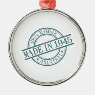 Made in 1945 Circular Rubber Stamp Style Logo Metal Ornament