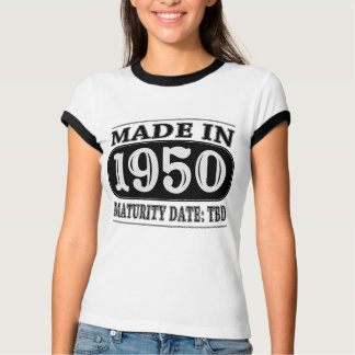 Made in 1950 - Maturity Date TDB T-Shirt
