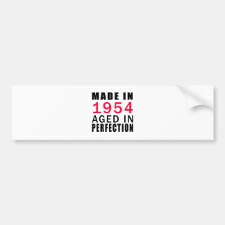 Made In 1954 Aged In Perfection Bumper Sticker