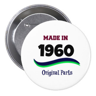Made in 1960, Original Parts Pinback Button