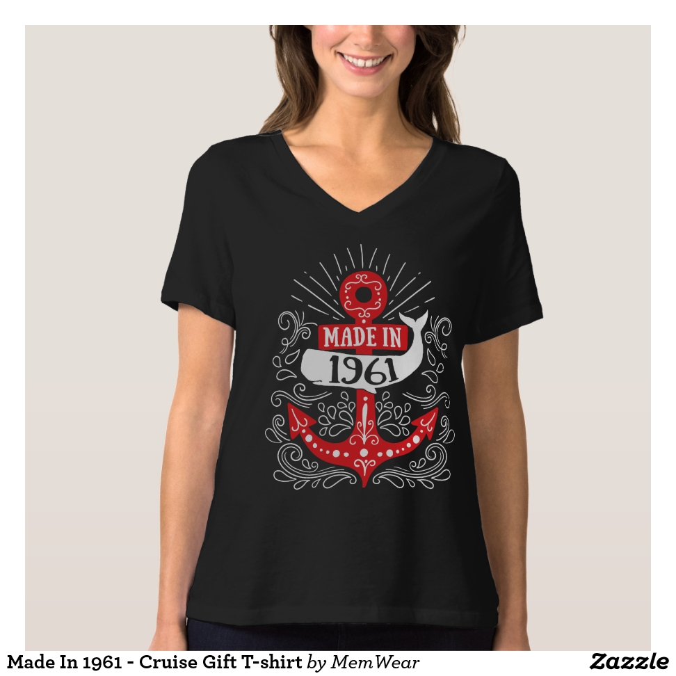 Made In 1961 - Cruise Gift T-shirt - Best Selling Long-Sleeve Street Fashion Shirt Designs