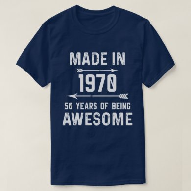 Made in 1970 50 Years of Awesome Gift Men Women T-Shirt