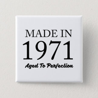 Made In 1971 Button