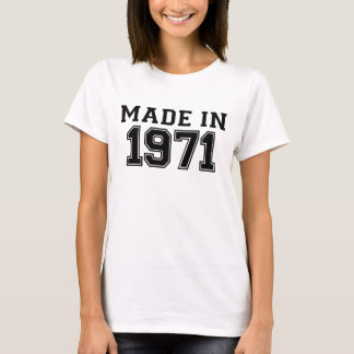 MADE IN 1971.png T-Shirt