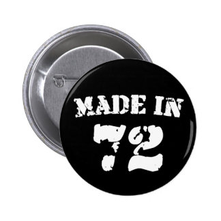 Made In 1972 Pinback Button
