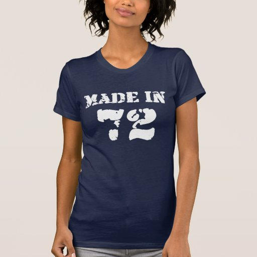Made In 1972 Shirt Tees